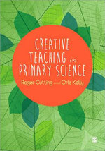 Creative Teaching in Primary Science - Roger Cutting