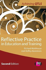 Reflective Practice in Education and Training - Richard Malthouse