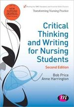 Critical Thinking and Writing for Nursing Students : 4th Edition - Bob Price