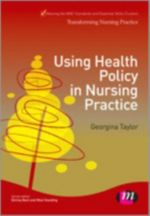 Using Health Policy in Nursing Practice - Georgina Taylor