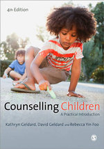 Counselling Children : A Practical Introduction - Kathryn Geldard