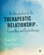 An Introduction to the Therapeutic Relationship in Counselling and Psychotherapy - Stephen Paul