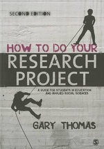 How to Do Your Research Project : A Guide for Students in Education and Applied Social Sciences - Gary Thomas