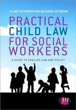 Practical Child Law for Social Workers - Clare Seymour