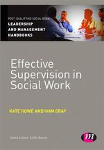 Effective Supervision in Social Work - Ivan Lincoln Gray