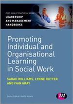 Promoting Individual and Organisational Learning in Social Work - Ivan Lincoln Gray