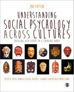 Understanding Social Psychology Across Cultures : Engaging with Others in a Changing World - Peter K. Smith