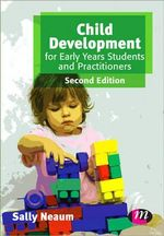 Child Development for Early Years Students and Practitioners - Sally Neaum