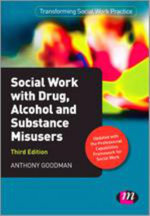 Social Work with Drug, Alcohol and Substance Misusers - Anthony Goodman