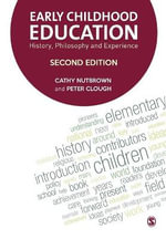 Early Childhood Education : History, Philosophy and Experience - Cathy Nutbrown