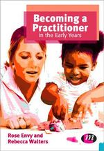 Becoming a Practitioner in the Early Years : A Guide to Critical Reflection for College Faculty - Rose Envy