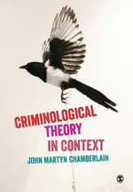 Criminological Theory in Context : An Introduction - John Martyn Chamberlain