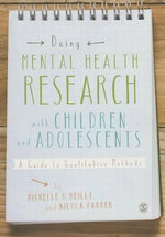 Doing Mental Health Research With Children and Adolescents : A Guide to Qualitative Methods - Michelle O'Reilly