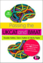 Passing the UKCAT and BMAT : Advice, Guidance and Over 600 Questions for Revision and Practice - Rosalie Hutton