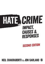 Hate Crime : Impact, Causes and Responses - Neil Chakraborti
