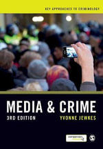 Media and Crime : Key Approaches to Criminology - Yvonne Jewkes
