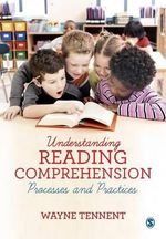 Understanding Reading Comprehension : Processes and Practices - Wayne Tennent