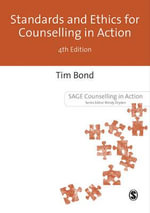 Standards and Ethics for Counselling in Action : Counselling in Action Series - Tim Bond