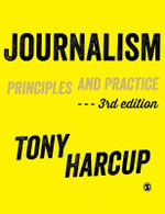 Journalism : Principles and Practice - Tony Harcup