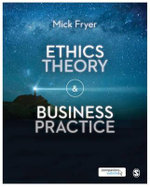 Ethics Theory and Business Practice - Mick Fryer