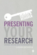 Presenting Your Research : Conferences, Symposiums, Poster Presentations and Beyond - Lucinda Becker