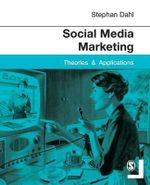 Social Media Marketing : Theories and Applications - Stephan Dahl