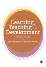 Learning, Teaching and Development : Strategies for Action