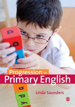 Progression in Primary English - Linda Saunders