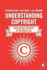 Understanding Copyright : Intellectual Property in the Digital Age - Bethany Klein