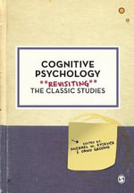 Cognitive Psychology : Revisiting the Classic Studies