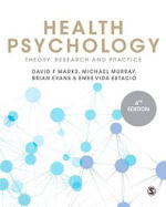 Health Psychology : Theory, Research and Practice - David F. Marks