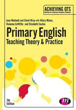 Primary English : Teaching Theory and Practice - Jane A. Medwell