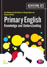 Primary English : Knowledge and Understanding - Jane A. Medwell