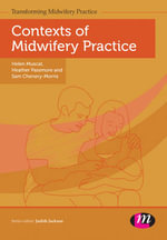 Contexts of Midwifery Practice : Transforming Midwifery Practice Series - Helen Muscat
