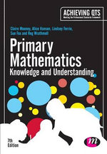 Primary Mathematics : Knowledge and Understanding - Claire Mooney