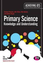 Primary Science : Knowledge and Understanding - Graham A. Peacock