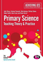 Primary Science : Teaching Theory and Practice - John Sharp