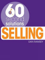 Selling : 60 Second Solutions - Dan Ramsey