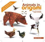 Animals in Origami : Over 35 Amazing Paper Animals - Didier Boursin