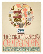 The Craft Seller's Companion : The Crafty Entrepreneurs Essential Directory: Suppliers, Resources and Advice