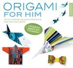 Origami for Him : 40 Fun Paper-Folding Projects for Men and Boys - Didier Boursin
