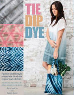 Tie Dip Dye : 25 Fashion and Lifestyle Projects to Hand Dye in Your Own Kitchen - Pepa Martin