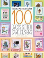 100 Cross Stitch Card Designs : Cross Stitch Cards for Every Occasion - Joanne Sanderson