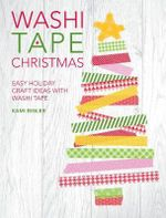 Washi Tape Christmas : Easy Holiday Craft Ideas With Washi Tape - Kami Bigler