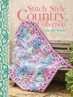 Stitch Style Country Collection : Fabulous Fabric Sewing Projects & Ideas - Margaret Rowan