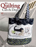 Its Quilting Cats & Dogs - Lynette Anderson