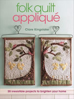 Folk Quilt Applique - Clare Kingslake