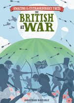 Amazing & Extraordinary Facts -British at War - Editors of David &. Charles