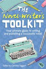 The Novelwriter's Toolkit - Caroline Taggart