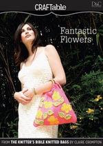 Fantastic Flowers - Editors Of David &. Charles